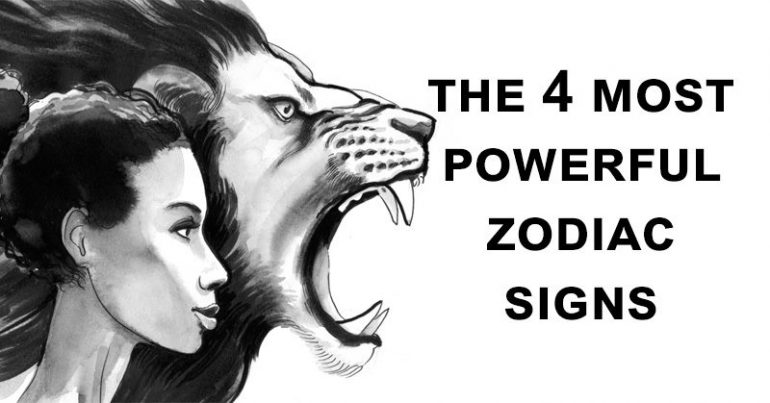 These Are The 4 Most Powerful Zodiac Signs And Their Intense